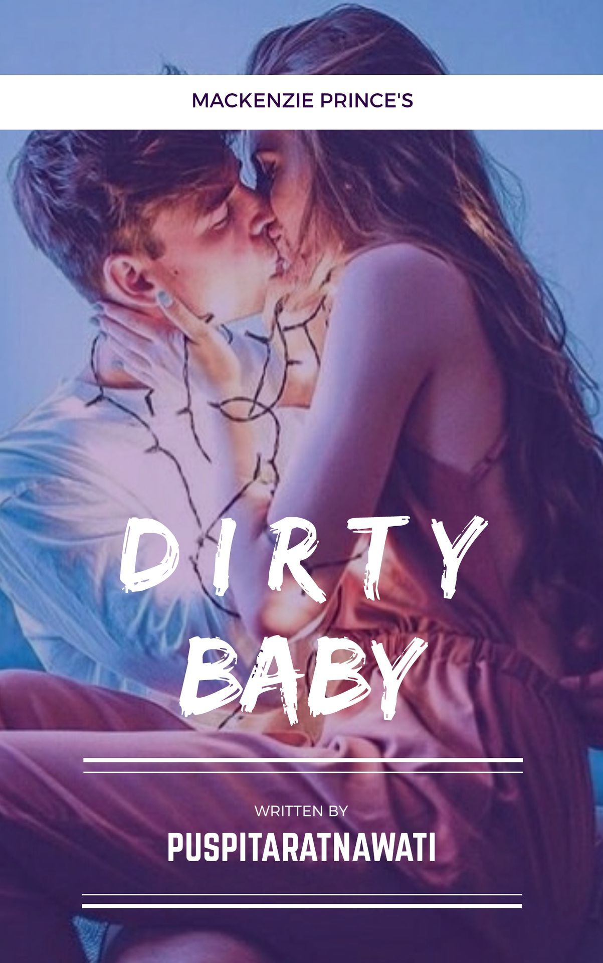 DIRTY BABY [Días Oscuros] (COMPLETED)Higest rank #5 in romance 05/01/2018{Rexford Mackenzie}