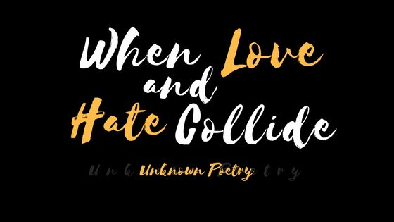 Love And Hate Poems 1