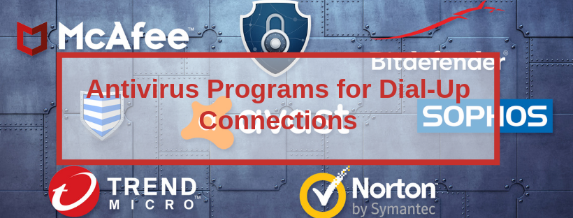 Luckily, there are Many antivirus programs that are appealing to dial-up users not just for their ease, but since they're free! You do not need to pay a penny to download and install those programs