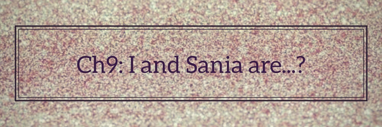||Sania POV||