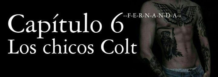 Los chicos Colt - Capítulo 6 - Wattpad