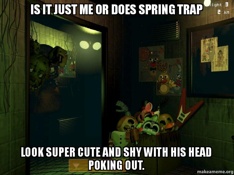 Creepypasta and fnaf one-shots - Springtrap x cocky! reader? - Wattpad