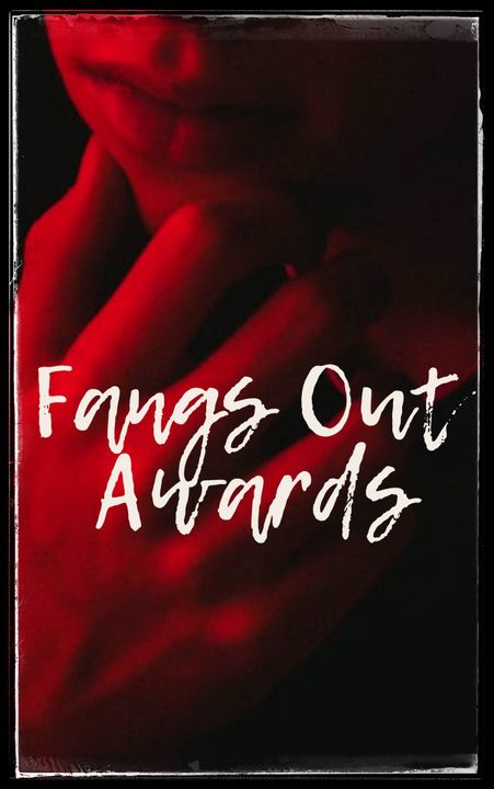 Nominations are now open for the Fangs Out Award!