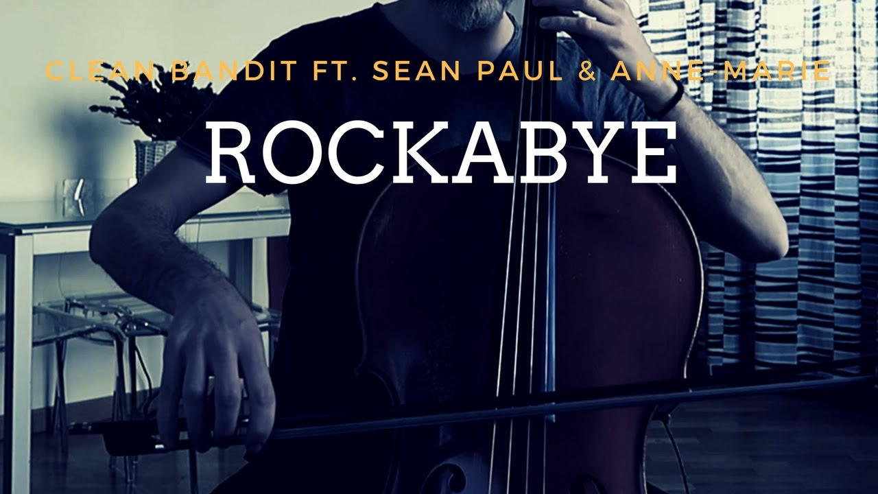 Song Lyrics - Rockabye- Clean Bandit FT  Sean Paul & Anne