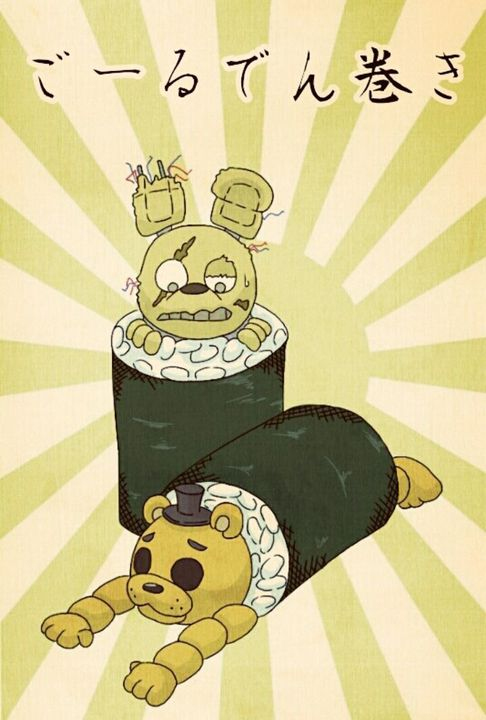 *Golden Freddy and Springtrap walked by a poster that had sushi Trap and Goldy actually written there but in Japenese*