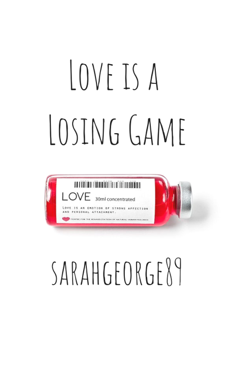The Library Of: Sarah George - Love is a Losing Game - Wattpad