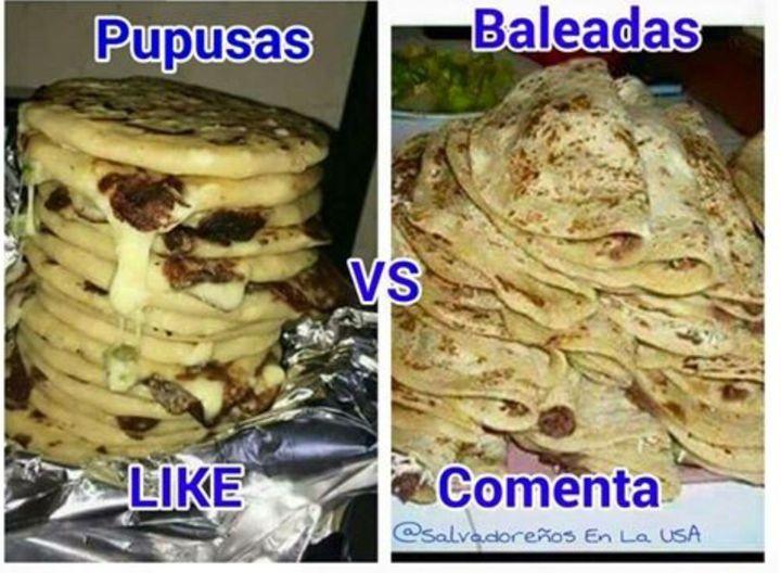 I love this 2 foods but if I had to chose I would chose baleadas like 😋😋😋