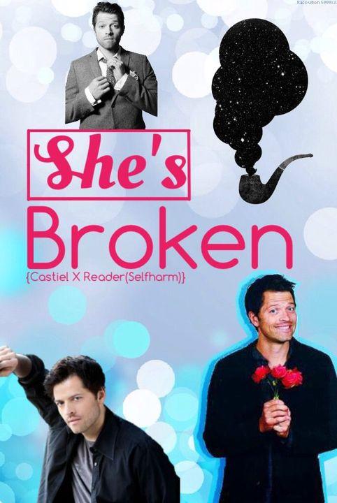 She's Broken (Castiel X Reader{Self-harm}) - (A/N) Okay Guys Cover
