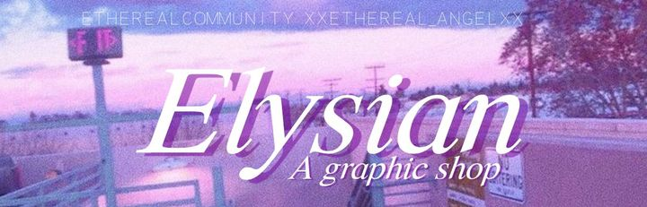 Hello everyone! Welcome to the Elysian ♕ Graphic shoppe!