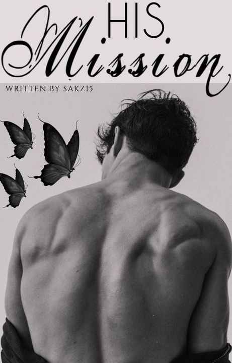 *****Title: His Mission (Formally known as The Bad Boys Mission)