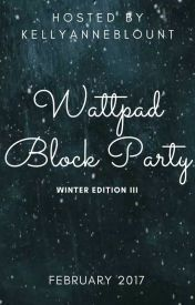 Add The Wattpad Block Party - Winter Edition III to your list to get updates! Browse through the entries submitted by your favourite authors