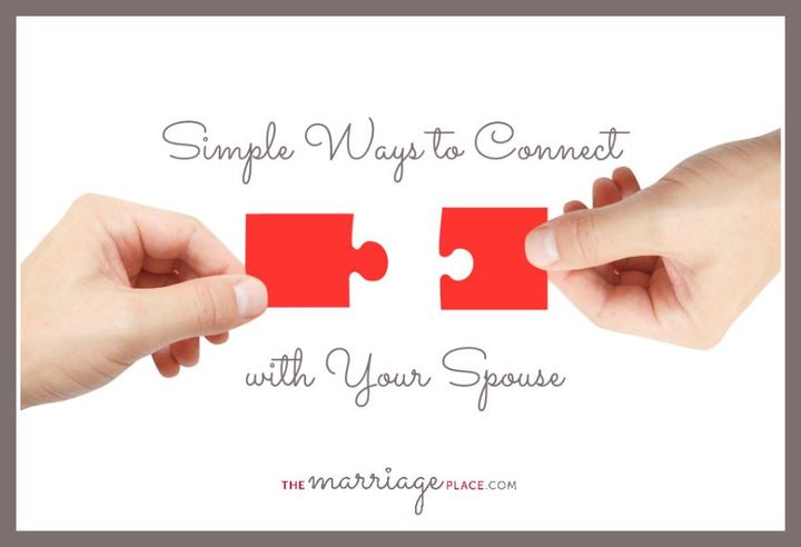 The Marriage Place - Simple Ways To Connect With Your Spouse - Wattpad