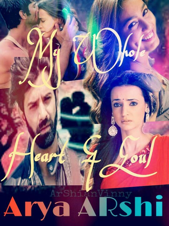 ARSHI FF :: MY WHOLE HEART & SOUL~(Completed) - 28:: Closure  - Wattpad