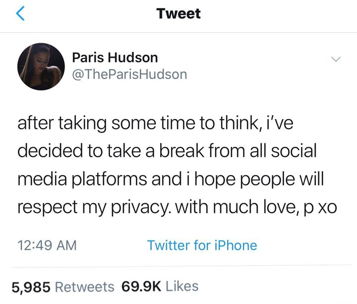 Paris then went on to say that she will be taking a break from music as well, and going back home for awhile