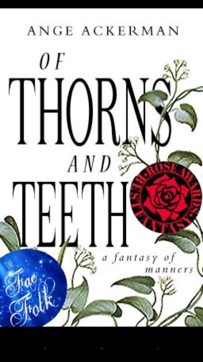 Of Thorns and Teeth by Ange_Ackerman