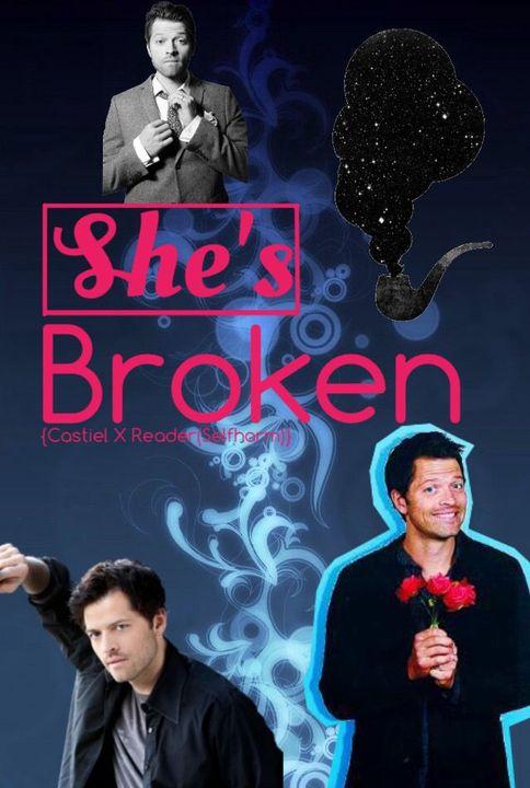 She's Broken (Castiel X Reader{Self-harm}) - (A/N) Okay Guys