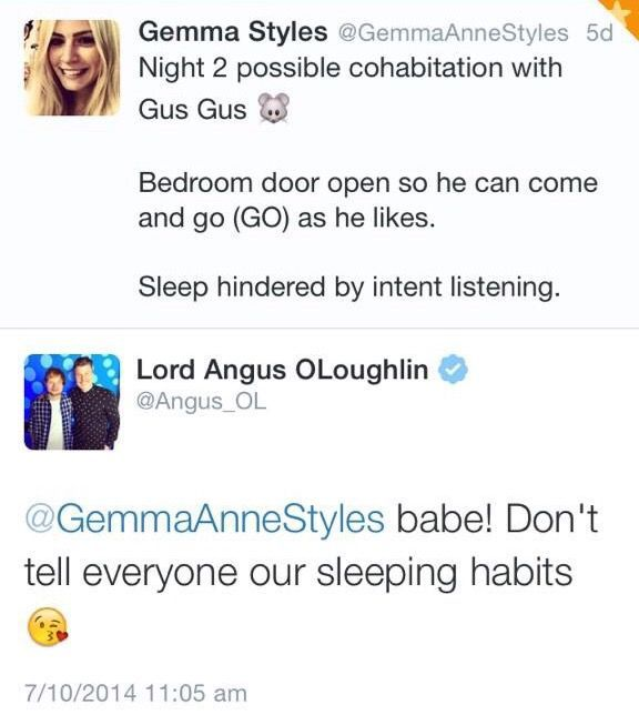 "1- Gemma tweets about not getting any sleep because of ""Gus Gus"" so with Gus being Angus' nickname, he plays along"