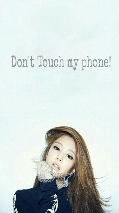 Kpop Walpaper Tmblr Jennie Dont Touch My Phone Wattpad