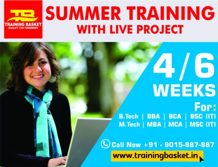 If you want to join , Summer Training Institute in Noida/Delhi, 6 Months Summer Training in Noida and  than call now our career advisors on Training Basket's helpline number, 9015887887