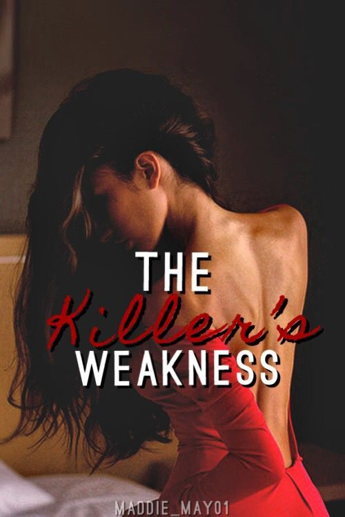 The Killer's Weakness : an epic novel filled with Thrill, Mobsters, and an Enthralling, Unexpected Romance