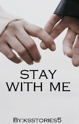 Stay With Me is the story I am currently working on