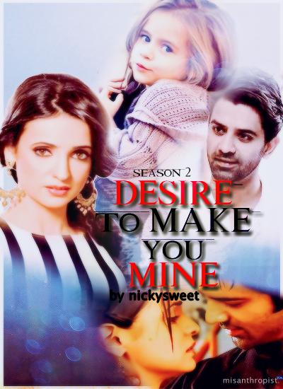 Desire to make you mine- season 2 - Facing the past - Wattpad