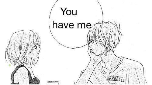 """""""You have me"""