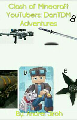 Clash of Minecraft YouTubers: DanTDM Adventures - Cover Book