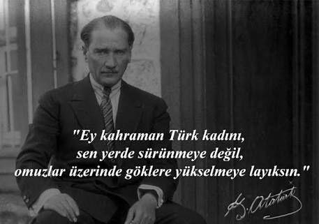 Mustafa Kemal Atatürk Sözleri Ey Kahraman Türk Kadını Wattpad