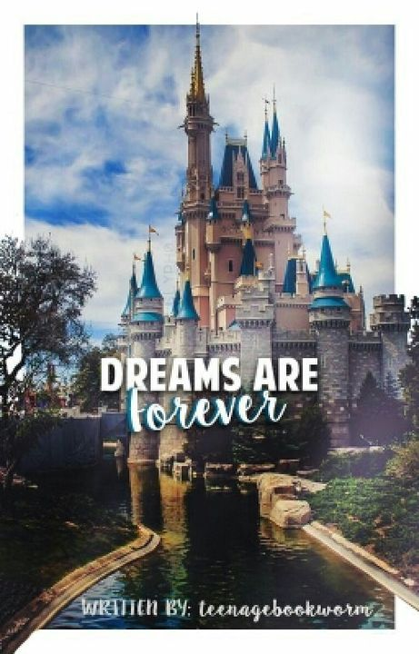 Dreams are Forever by teenagebookworm_