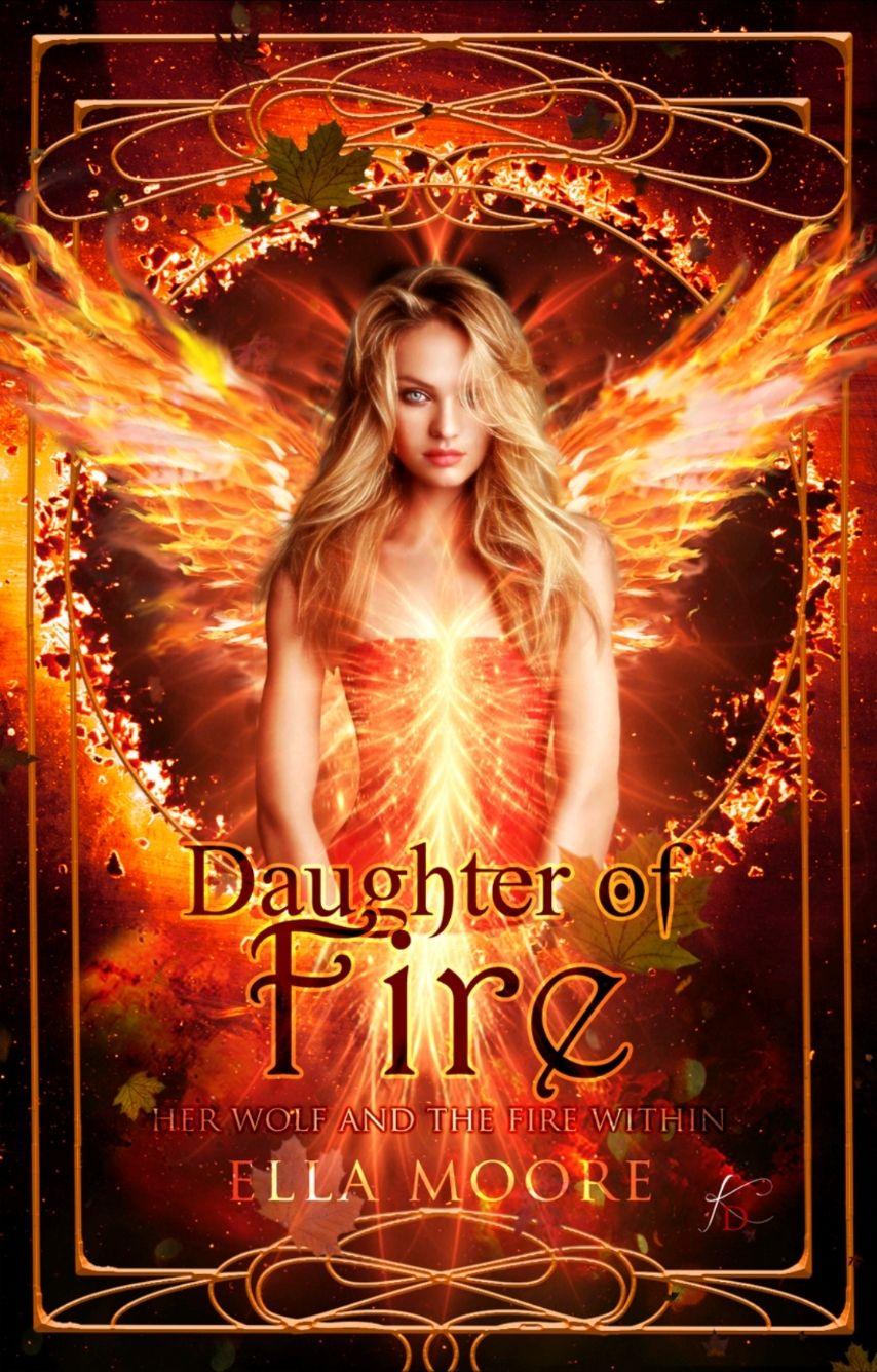 Daughter Of Fire | ✓ - 🔥Trailer!🔥 - Wattpad