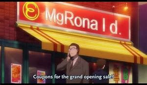 I wanted MgRonalds, (Anyone know what anime that's from?)