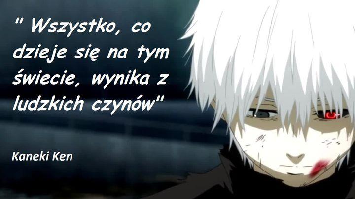 Cytaty Z Anime Tokyo Ghoul Wattpad