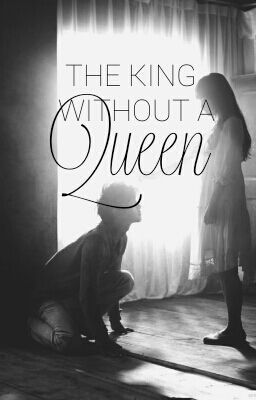 The King without a Queen: