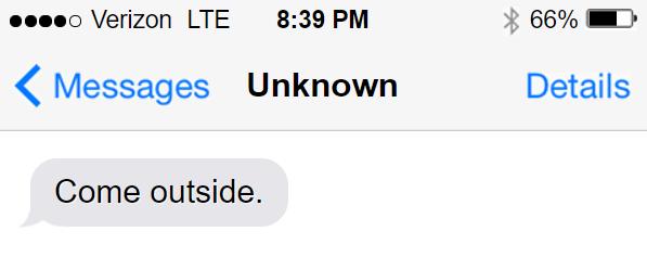 """Come outside"