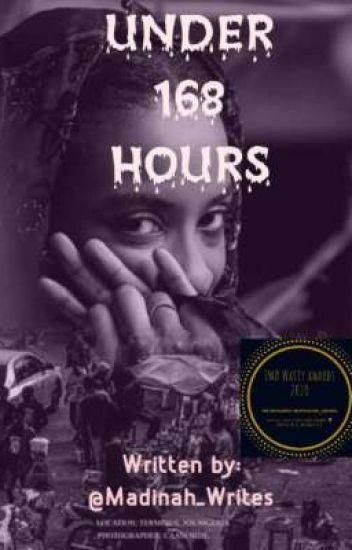 Under 168 Hours
