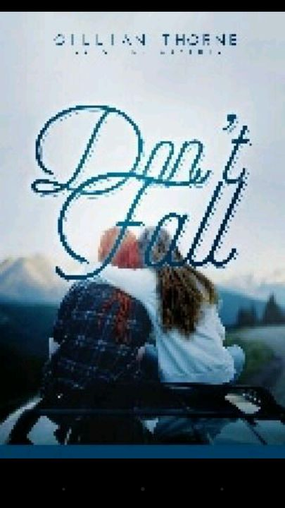 Don't Fall by -girlsandgirls
