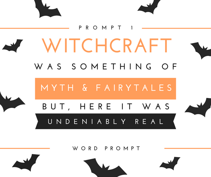 (Word prompt reads: Witchcraft was something of myth and fairy tales, but here it was, undeniably real)
