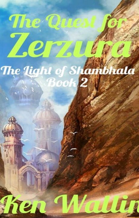 The Quest for Zerzura (The light of Shambhala Book Two)Rick Montana and company are back in The Quest for Zerzura, Book 2 in the Light of Shambhala duology