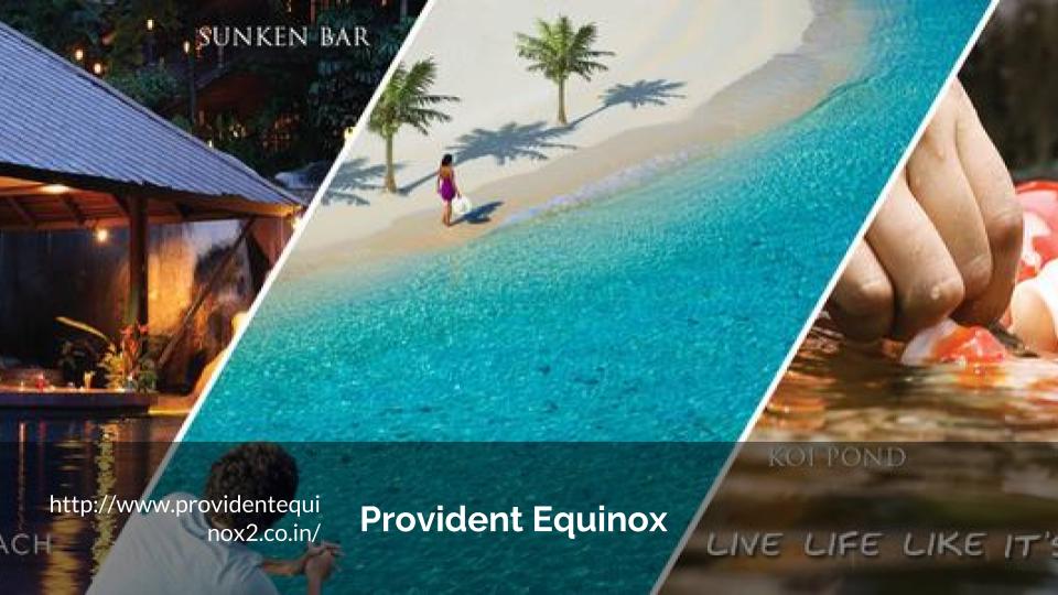 Provident Equinox is located at plush locale off Kanakapura road