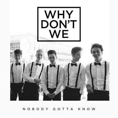 Why Don T We Song Lyrics Nobody Gotta Know Wattpad Не торопись со мной этой ночью. song lyrics nobody gotta know