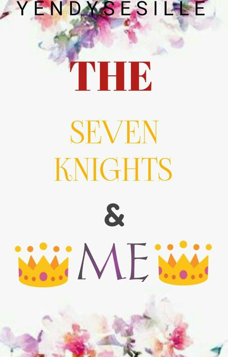 YENDYSESILLE book coverS - The Seven Knights and Me - Wattpad