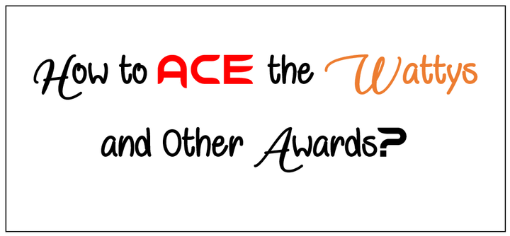 How to Ace the Wattys and Other Awards?