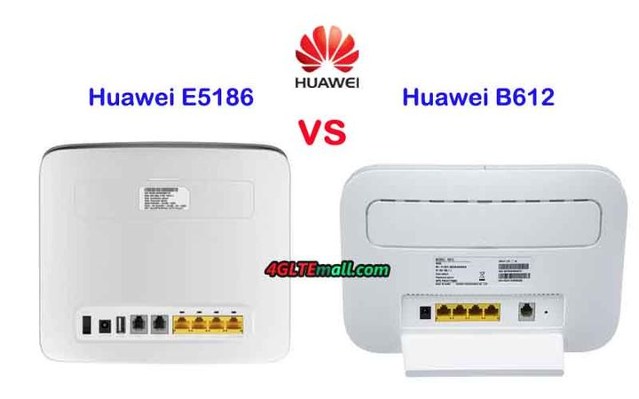 Huawei B612 VS Huawei E5186 - Huawei B612 VS Huawei E5186