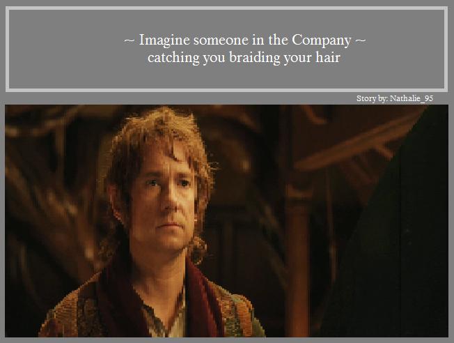 The Hobbit Imagines - Imagine braiding your hair - Wattpad