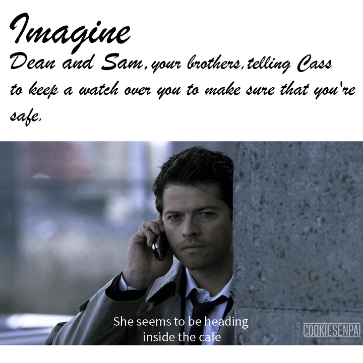 Supernatural Imagines [ON HIATUS] - [Castiel x Reader