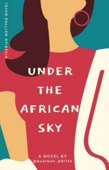 Under The African Sky' is the story of a spirited girl, raised by her grandmother, the last surviving member of her family
