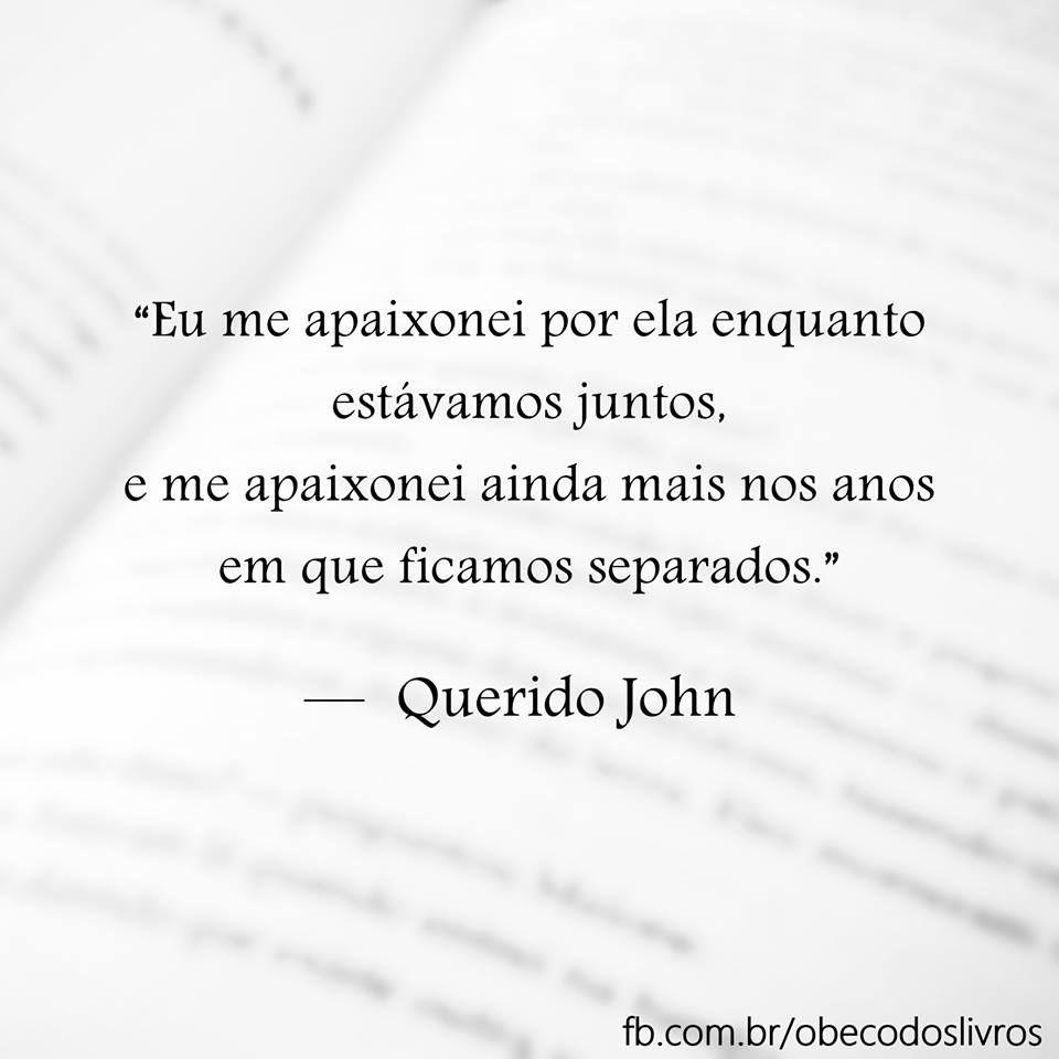 Frases De Livros Querido John Nicholas Sparks Wattpad