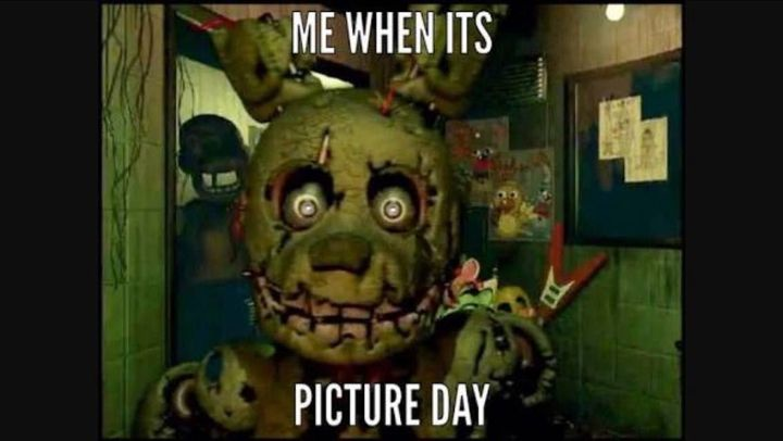 *Springtrap was visiting Luna's school and a blind teacher thought he was a student so she dragged him into the picture room*