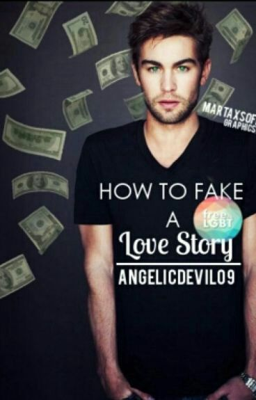How to Fake a Love Story by angelicdevil09